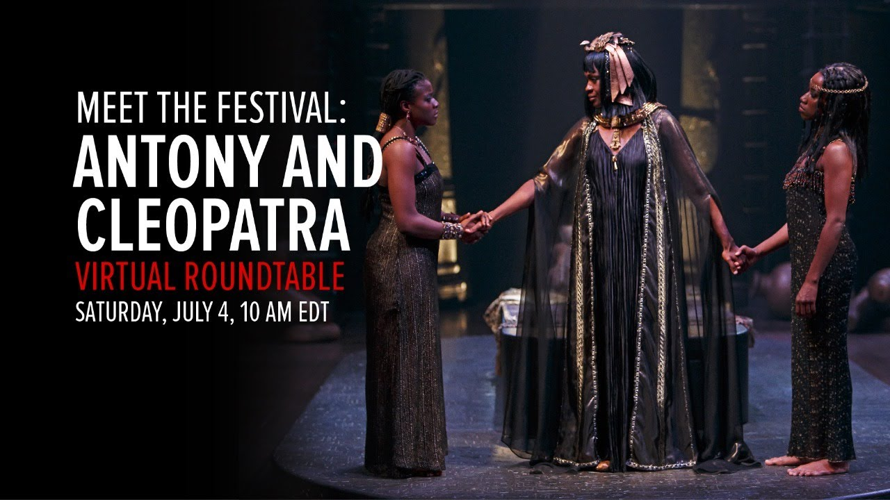 Meet the Festival: Antony and Cleopatra Virtual Roundtable