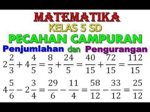 matematika-5-sd---penjumlahan-dan-pengurangan-pecahan-campuran-dengan-merubah-menjadi-pecahan-biasa
