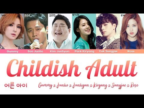 Gummy, Junho, Junhyun, Kiryang, Sungjae, Rosé - Childish Adult (어른아이) [han rom eng lyrics/가사]
