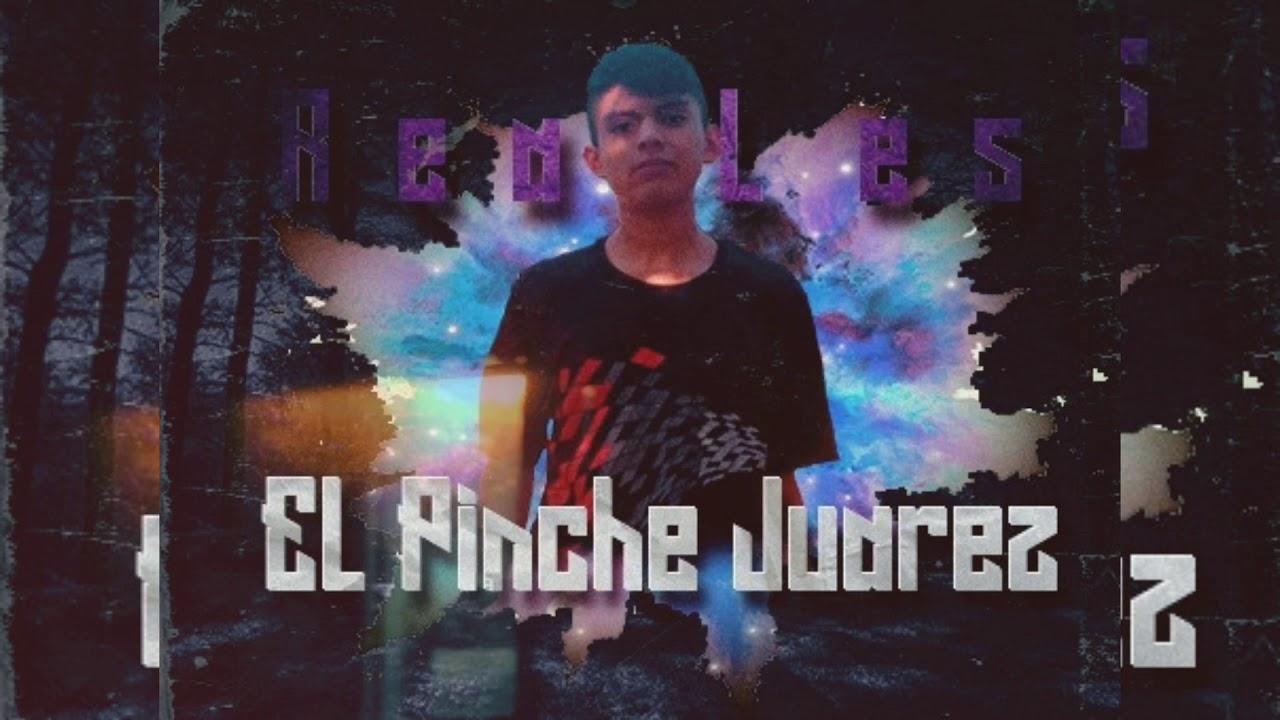 EL PINCHE JUAREZ- REALES