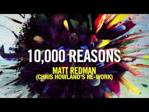 Matt Redman - 10,000 Reasons (Chris Howland Re-Work)