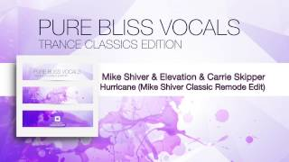 Mike Shiver & Elevation feat. Carrie Skipper - Hurricane (Mike Shiver Classic Remode Edit)