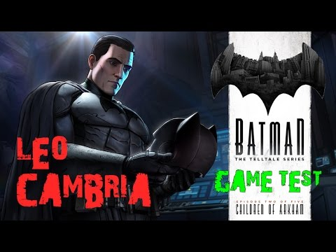 Batman The Telltale Series - Episodio 3 - Gametest || Leo Cambria