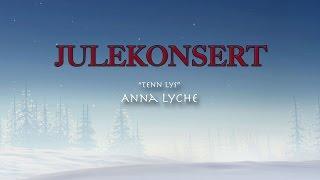 "Julekonsert 2014: Anna Lyche - ""Tenn Lys"" (7/10)"