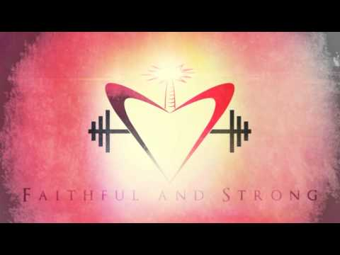 Faithful and Strong (That's What I Want To Be)