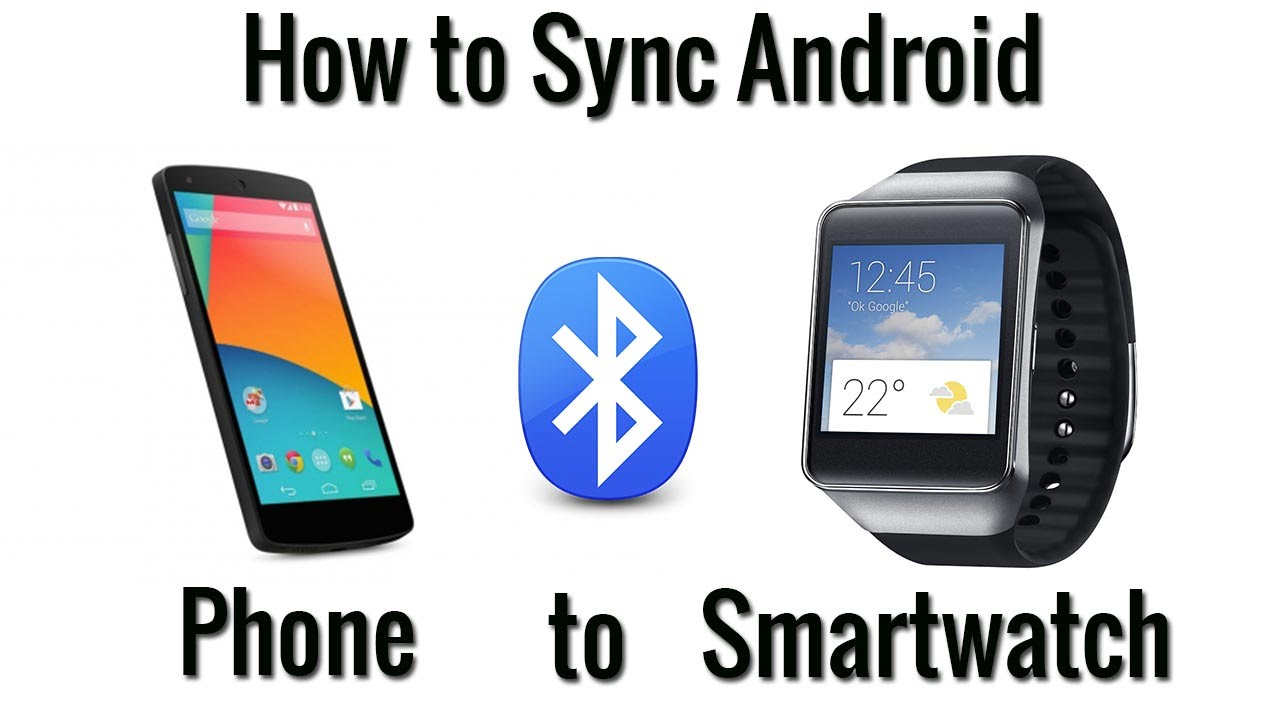 How to Sync Android Smartwatch to Phone