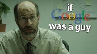 Download If Google Was A Guy Mp3 and Videos