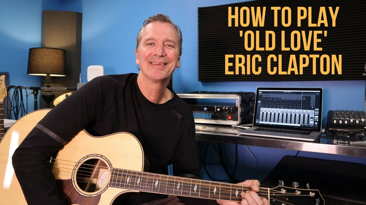 How to play 'Old Love' by Eric Clapton