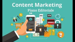 Content Marketing e Piano Editoriale nel tuo Business Online