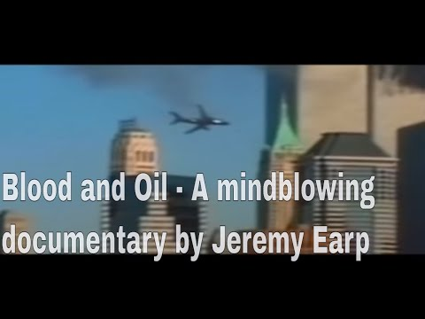 Blood and Oil  -  A mindblowing documentary by Jeremy Earp