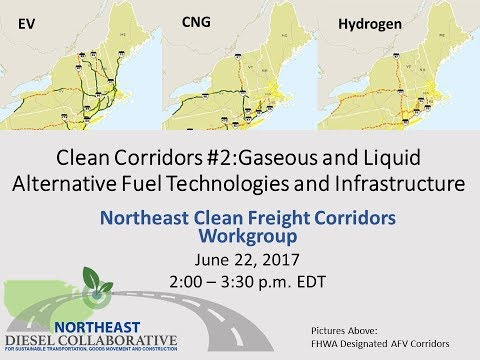 Clean Corridors Webinar #2  Gaseous Liquid Alternative Fuel Technologies and Infrastructure