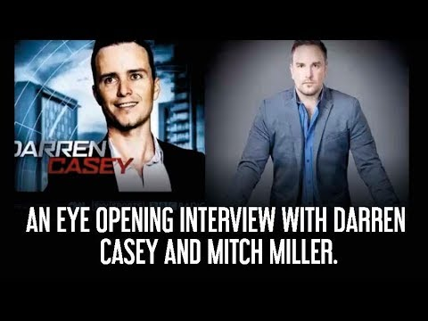 An Eye Opening Interview With Darren Casey and Mitch Miller.