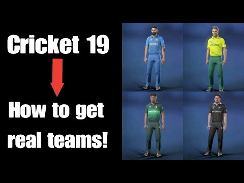 CRICKET 19 - HOW TO GET REAL TEAMS!