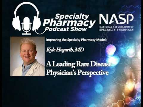 Improving the Specialty Pharmacy Model: A Leading Rare Disease Physician's Perspective...