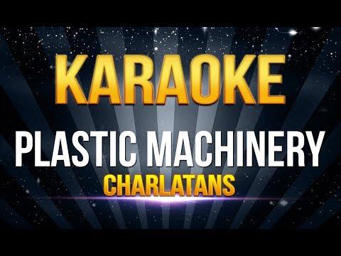 Charlatans - Plastic Machinery KARAOKE