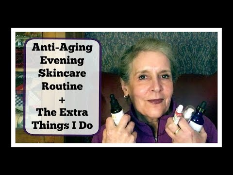 Anti-Aging Evening Skincare Routine + The Extra Things I Do