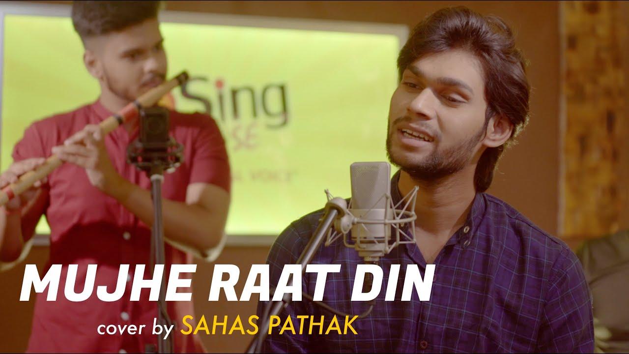 Mujhe Raat Din | cover by Sahas Pathak | Sing Dil Se | Deewana | Sonu Nigam | Jatin Lalit