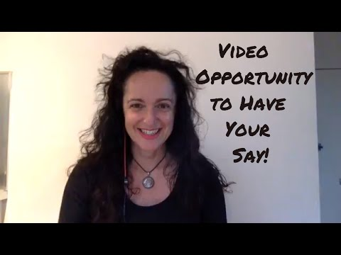 Video Opportunity to Have Your Say!