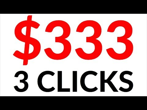 Earn $333.00 in 3 Clicks! (Easy Way To Make Money Online)