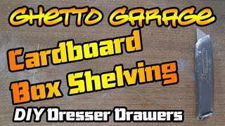 Diy - Dresser Drawers Cardboard Box Shelving - Ghetto Garage With Jigga Jones
