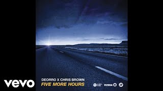 Deorro x Chris Brown - Five More Hours (Official Audio)