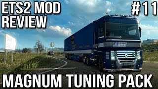 ETS2 Mod Reviews #11 - Renault Magnum Tuning Pack
