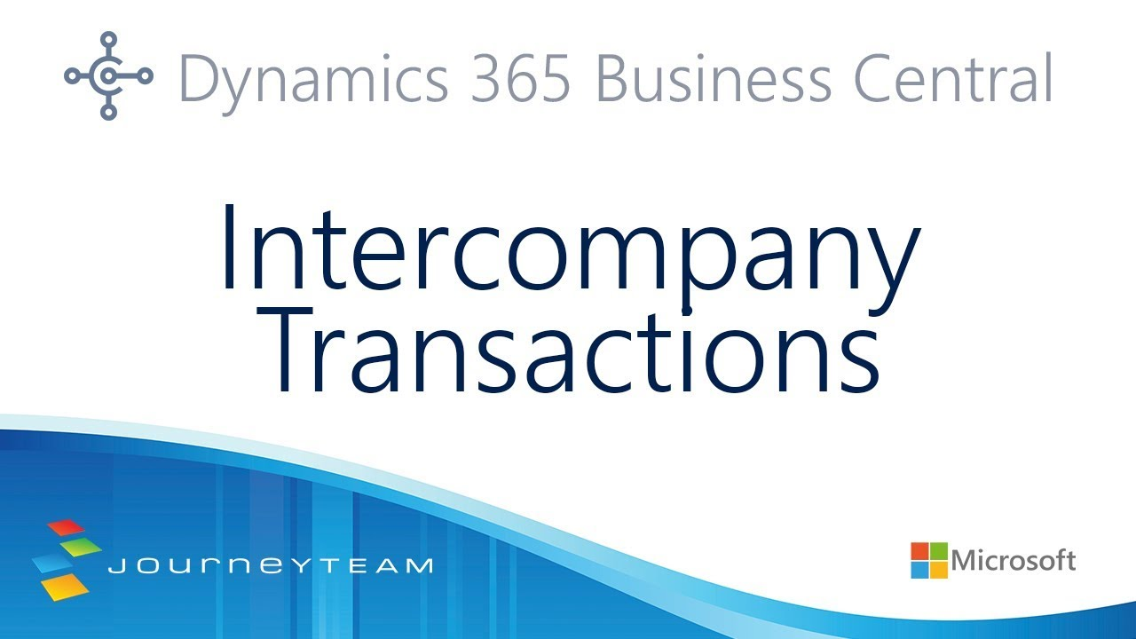 Intercompany Transactions with Microsoft Dynamics 365 Business Central |  JourneyTEAM