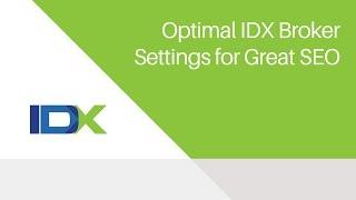 Optimal IDX Broker Settings for Great SEO