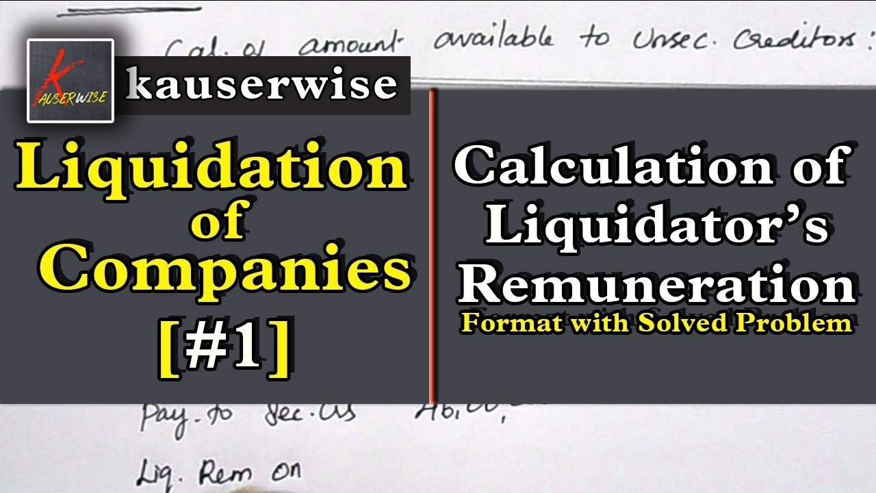 Download [#1] Liquidation of Companies [Calculation of liquidator's Remuneration] with solved Problem