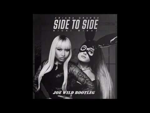 Ariana Grande ft Nicki Minaj Side To Side (Joe Wild Bootleg)