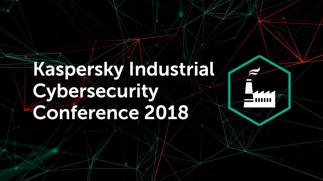 Kaspersky Industrial Cybersecurity Conference 2019 | Kaspersky
