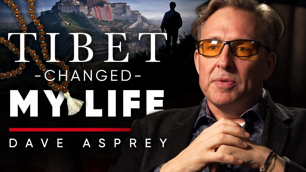DAVE ASPREY - TIBET COMPLETELY TRANSFORMED MY LIFE | London Real