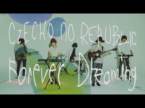 Forever Dreaming(English Ver.) / Czecho No Republic(チェコ・ノー・リパブリック)