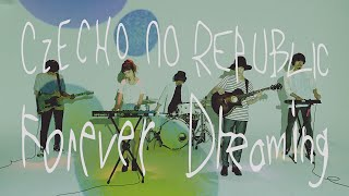 日本語Ver.はこちら □Forever Dreaming / Czecho No Republic https://w...