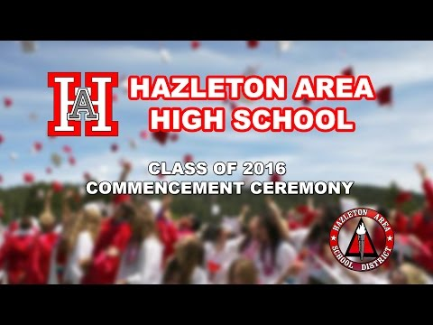 Hazleton Area High School 2016 Commencement - Simulcast