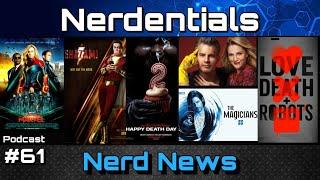 Captain Marvel, Shazam! The Magicians Season 4, Love Death + Robots   Nerdentials Podcast