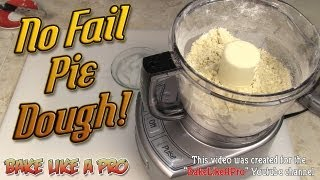 No Fail Pie Dough Recipe ! - Fast ! With Our Cuisinart Food Processor !