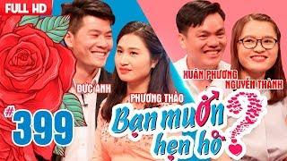 WANNA DATE| EP 399 UNCUT| Duc Anh - Phuong Thao | Xuan Phuong - Nguyen Thanh | 080718 💖