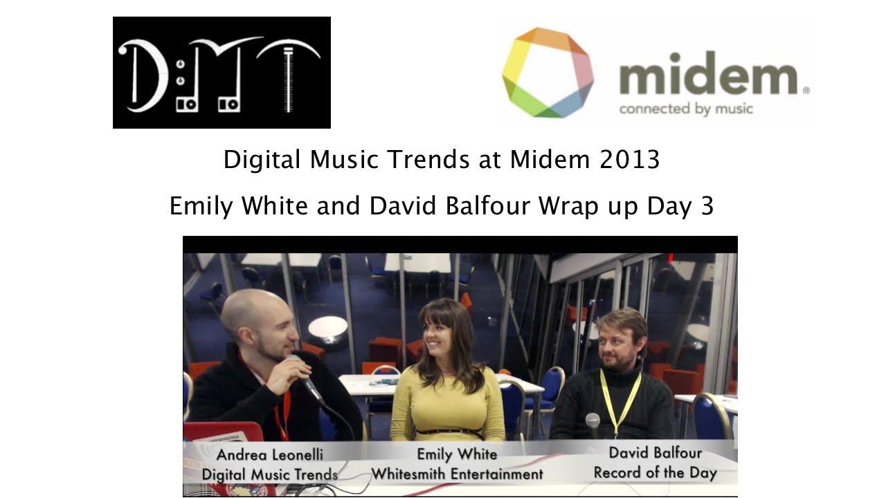 Emily White and David Balfour wrap up Day 3 - Midem 2013