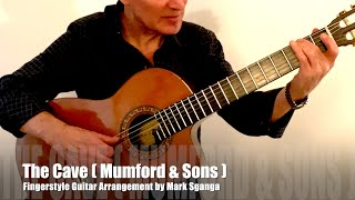 The Cave ( Mumford & Sons ) / Fingerstyle Guitar Arrangement by Mark Sganga