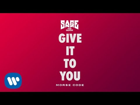 Sage The Gemini - Give It To You [Official Audio]