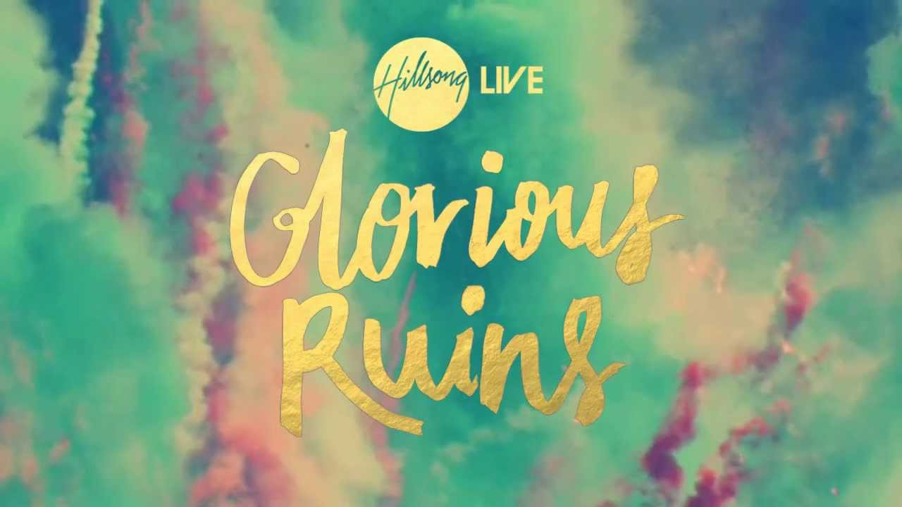 Make Your Own Quote Wallpaper Free Glorious Ruins Hillsong Live Youtube
