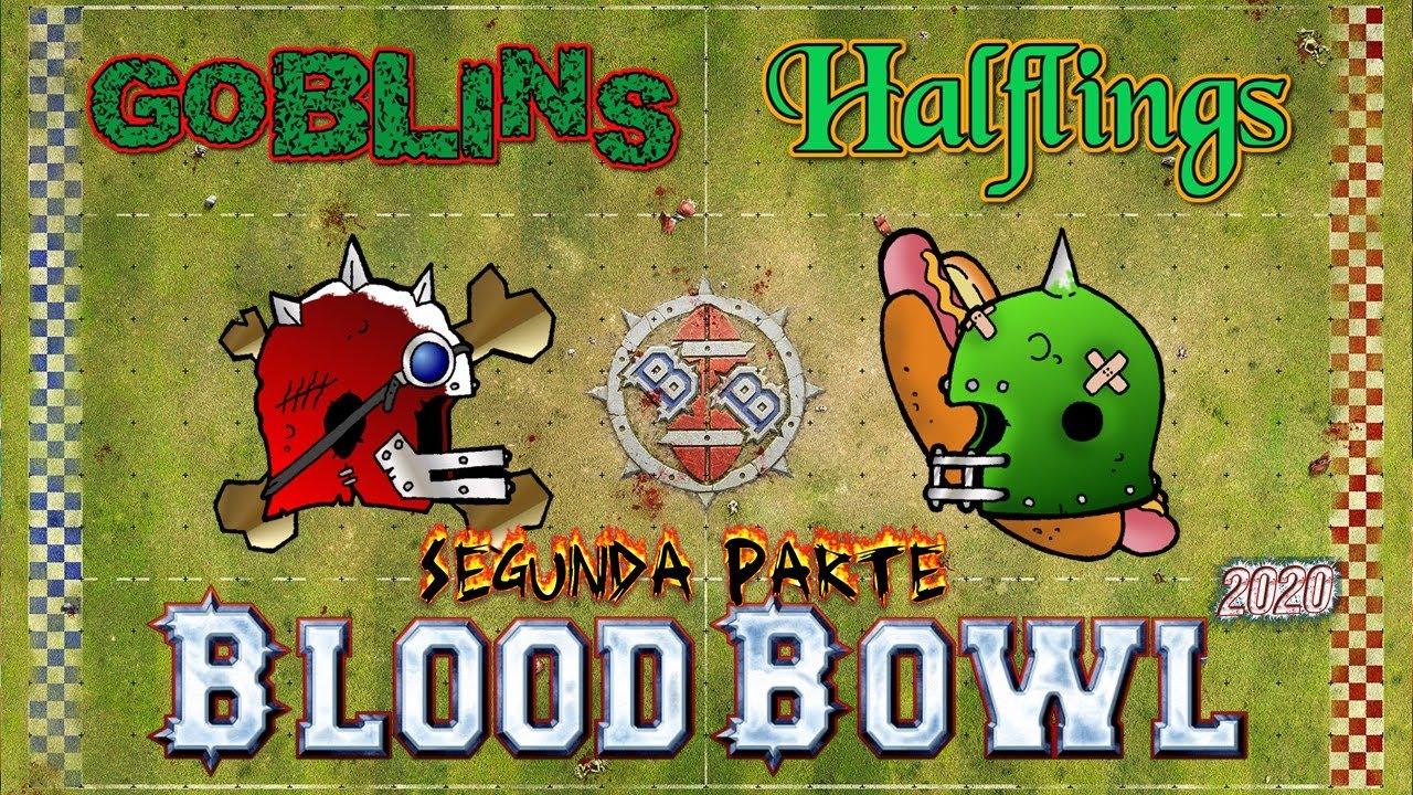 Blood Bowl 2020: Goblins vs Halflings (2/2)