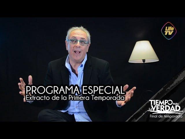 Tiempo para la Verdad - PROGRAMA ESPECIAL extracto de la 1era temporada