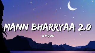 Mann Bharryaa 2.0 (Lyrics) - B Praak
