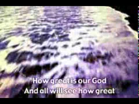 How Great is Our God.flv