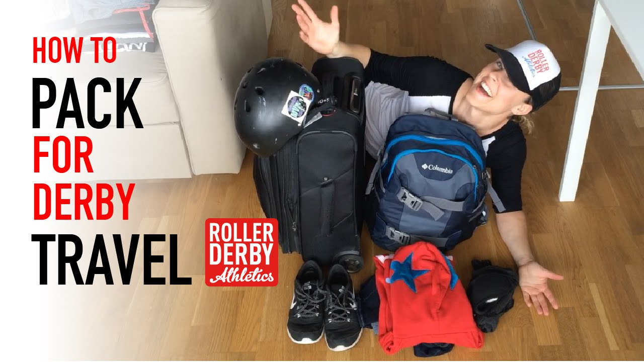How To Pack For Roller Derby Travel