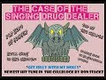 The Case of the Singing Drug Dealer