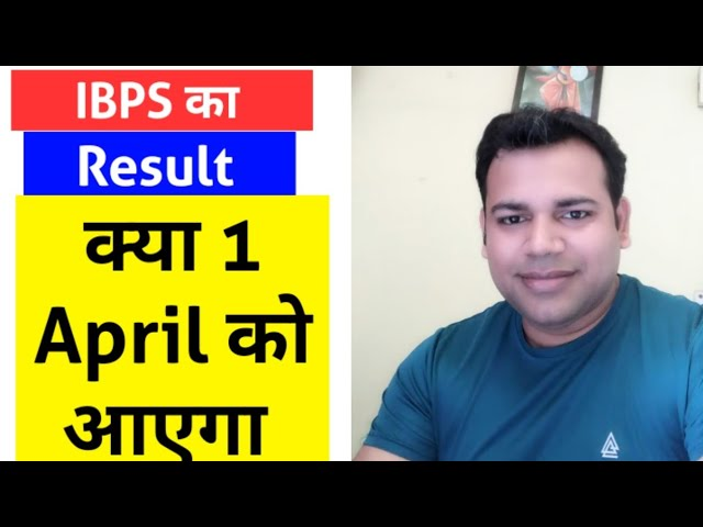 IBPS का RESULT क्या 1 april को आएगा? #Discussion On Possibility