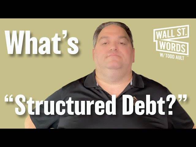 Wall Street Words word of the day = Structured Debt